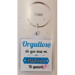 """Llavero """"Orgullos@ de que seas mi padrino"""""""