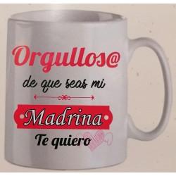 """Taza """"Orgullos@ de que seas mi madrina """""""